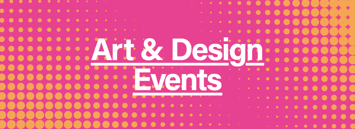 Art & Design Events